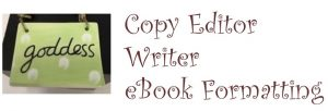 copy editor, writer, ebook formatting; moving your words onward